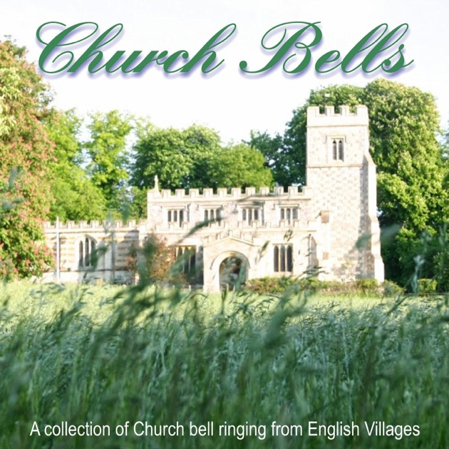 Church Bells A Collection of Church Bell Ringing from English