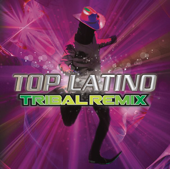 Top Latino Tribal Remix