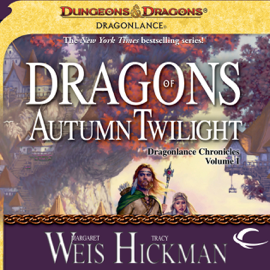 Dragons of Autumn Twilight: Dragonlance: Chronicles, Book 1 (Unabridged) audiobook