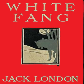 White Fang (Unabridged) audiobook