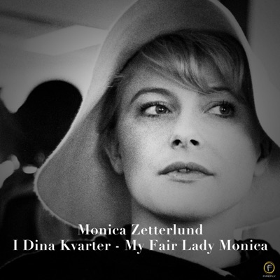 Monica Zetterlund, I Dina Kvarter - My Fair Lady Monica - Monica Zetterlund