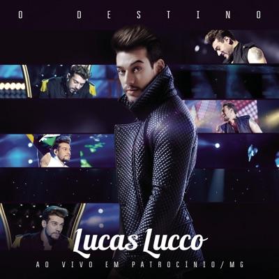 O Destino (Ao Vivo) - Lucas Lucco