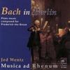 Bach in Berlin, Jed Wentz & Musica Ad Rhenum