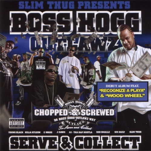 Boss Hogg Outlawz & Slim Thug - Serve & Collect: Screwed & Chopped Da Boss Hogg Outlawz Way