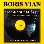 Ses grands succès (Versions originales) : Boris Vian