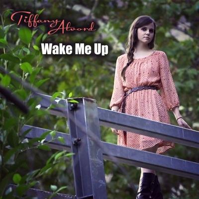 Wake Me Up - Single - Tiffany Alvord