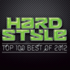 Hardstyle Top 100 Best Of 2012 - Various Artists
