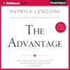 The Advantage: Why Organizational Health Trumps Everything Else in Business (Unabridged) AudioBook Download