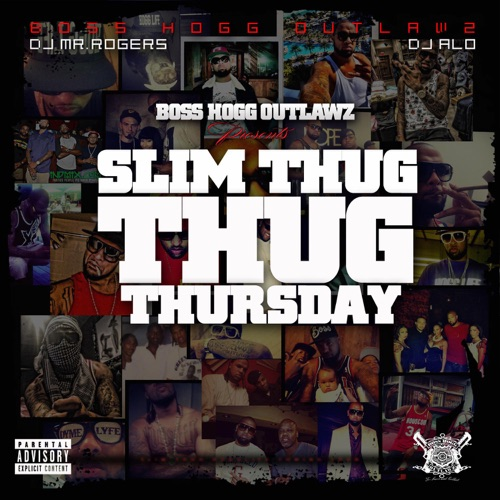 Boss Hogg Outlawz & Slim Thug - Slim Thug Thursday
