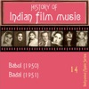 History Of Indian Film Music [Babul (1950), Badal (1951) ], Volume 14