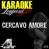 Cercavo Amore (Karaoke Version - Originally Performed By Emma)