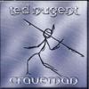 Craveman, Ted Nugent