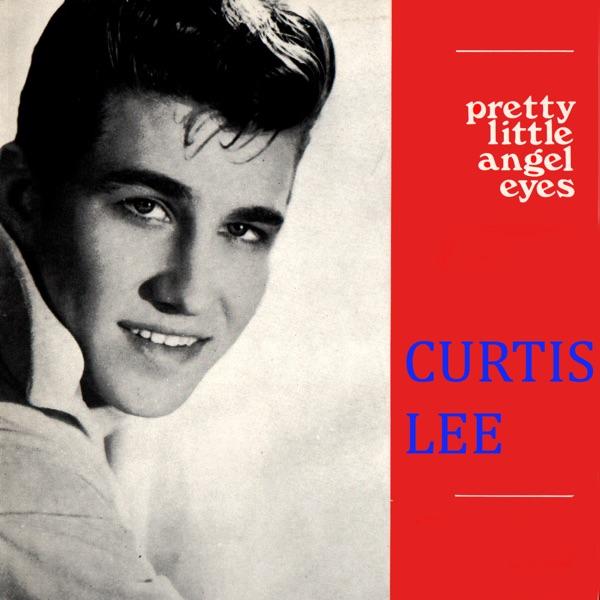 Curtis Lee - Pretty Little Angel Eyes