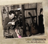 Larry Stephenson - The Blues Don't Care Who's Got 'Em