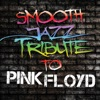 Smooth Jazz Tribute to Pink Floyd, Smooth Jazz All Stars
