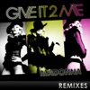 Give It 2 Me (Remixes), Madonna