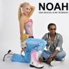 Noah - Single, Ank Neacsu & MC Robinho