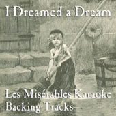 [Download] I Dreamed a Dream (Karaoke Instrumental Track) [In the Style of Les Misérables] MP3