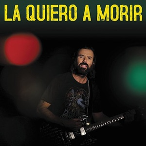 La Quiero a Morir - Single Mp3 Download
