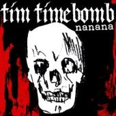 Tim Timebomb - Na Na Na