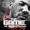 The Black Wallstreet, Vol. 7, The Game & DJ Infamous Haze