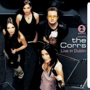 The Corrs - Breathless (Live In Dublin)