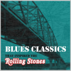 Blues Classics That Inspired the Rolling Stones - Various Artists