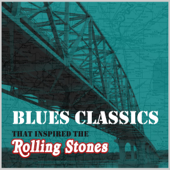 Blues Classics That Inspired the Rolling Stones