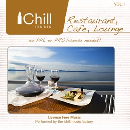 Restaurant, Cafe, Lounge, Vol  1 by I Chill Music Factory
