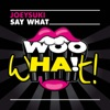 Say What - Single