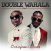 Oritse Femi & D'Banj - Double Wahala, Pt. 2 artwork
