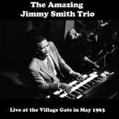 The Amazing Jimmy Smith Trio (Live at the Village Gate in May 1963) - EP