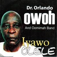 Dr. Orlando Owoh and His Omimah Band - Iyawo Olele