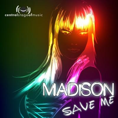 Madison - Save Me