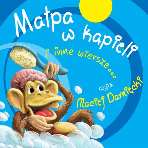 Malpa W Kapieli I Inne Wiersze De Maciej Damięcki