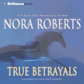 True Betrayals - Nora Roberts MP3 Download