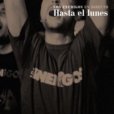 Hasta el Lunes (En Dirécto) - Los Enemigos