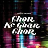 Chor Ke Ghar Chor Soundtrack from the Motion Picture