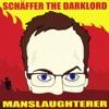 Schaffer The Darklord - Goddamnit