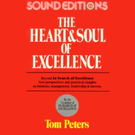 The Heart and Soul of Excellence (Unabridged) - Tom Peters mp3 listen download