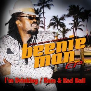 Beenie Man & Fambo - I'm Drinking / Rum & Red Bull