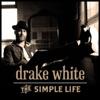 Drake White - The Simple Life Song Lyrics
