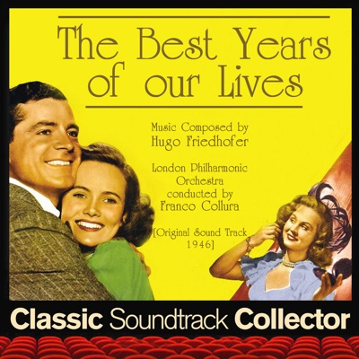 The Best Years of Our Lives (Original Soundtrack) [1946] - London Philharmonic Orchestra