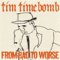 From Bad to Worse - Tim Timebomb Mp3