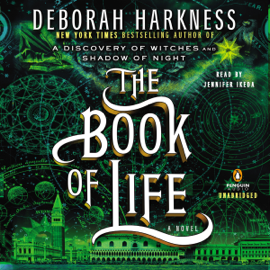 The Book of Life: All Souls, Book 3 (Unabridged) audiobook