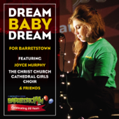 Dream Baby Dream (feat. Friends of Barretstown & The Christ Church Cathedral Girls Choir)