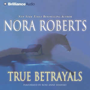True Betrayals - Nora Roberts audiobook, mp3