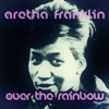 Over the Rainbow, Aretha Franklin