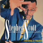 Listen to 30 seconds of Stephen Scott - Something To Consider