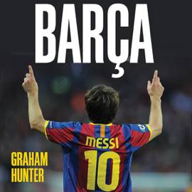 Barca: The Making of the Greatest Team in the World (Unabridged) audiobook